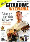 Gitarowe wyzwania - Szkoła gry na gitarze nie tylko akustycznej Krzysztof Błaś
