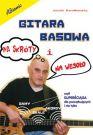 Gitara basowa na skróty i na wesoło - superściąga dla poczatkujących i nie tylko Jacek Bandkowski